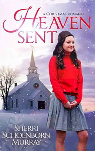 Heaven Sent - A Christmas Romance: The Christmas Choir Girls pdf epub
