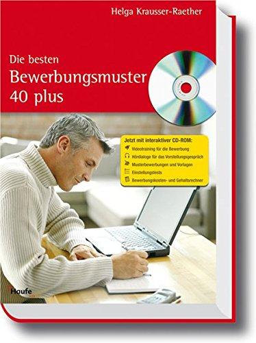 Die besten Bewerbungsmuster 40 plus (Haufe Ratgeber Plus) Broschiert – 14. September 2006 Helga Krausser-Raether Haufe-Lexware 3448075523 Betriebswirtschaft