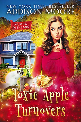Toxic Apple Turnovers (MURDER IN THE MIX Book 13) by [Moore, Addison]