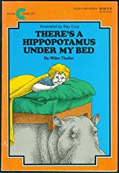 There's a Hippopotamus Under My Bed