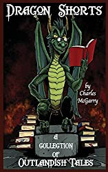 Dragon Shorts: A Collection of Outlandish Tales