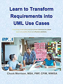 UML Use Cases: Transforming Requirements Into Context Maps: A Working Model Using Mission-driven Measures In A Team Approach Enables Focus On Effective Solutions. Books Pdf File