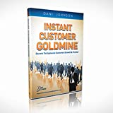 img - for Dani Johnson Instant Customer Goldmine (4 CD Set) (Secrets To Explosive Customer Growth & Profits!) book / textbook / text book