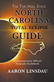 North Carolina Total Eclipse Guide: Commemorative Official Keepsake Guidebook
