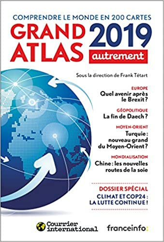 d768a9f8471f2 Amazon.fr - Grand Atlas 2019 (panorama géopolitique complet du monde de  demain) - Collectif - Livres