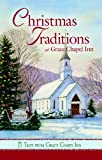 Christmas Traditions at Grace Chapel Inn, Guideposts Editors, Sunni Jeffers, Pam Hanson, 0824931793