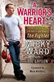 img - for A Warrior's Heart: The True Story of Life Before and Beyond The Fighter book / textbook / text book
