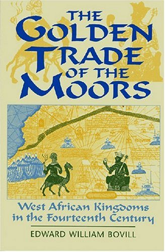 The Golden Trade of the Moors: West African