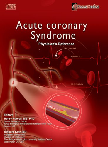 Acute Coronary Syndrome: Physicians Reference Henry Purcell MB  PhD