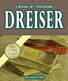 5 Books By Theodore Dreiser (Illustrated)