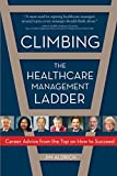 Climbing the Healthcare Management Ladder: Career Advice from the Top on How to Succeed