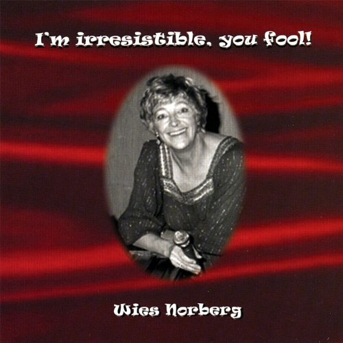 I'm Irresistible, You Fool By Wies Norberg On Amazon Music
