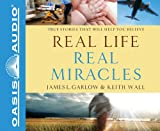 img - for Real Life, Real Miracles (Library Edition): True Stories That Will Help You Believe book / textbook / text book