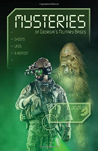 Read Online Mysteries of Georgia's Military Bases: Ghosts, UFOs, and Bigfoot pdf epub