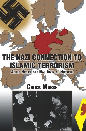 The Nazi Connection to Islamic Terrorism: Adolf Hitler and Haj Amin al-Husseini
