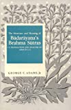 Structure and Meaning of Badarayana's Brahma Sutras : A Translation and Analysis of Adhyaya 1, Adams, George C., Jr., 8120809319