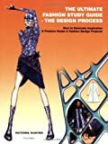 The Ultimate Fashion Study Guide - the Design Process, Victoria Hunter, 0979445329