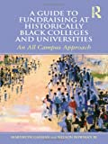 A Guide to Fundraising at Historically Black Colleges and Universities, Marybeth Gasman and Nelson Bowman III, 0415892732