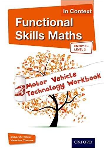 Functional Skills Maths In Context Motor Vehicle Technology Workbook: Entry 3 Level 2 (Functional Skills English in Context)