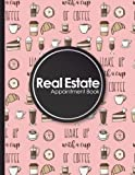 Real Estate Appointment Book: 7 Columns Appointment Log, Appointment Scheduling Template, Hourly Appointment Book, Cute Coffee Cover (Volume 10)