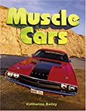 Muscle Cars, Katharine Bailey, 0778730328