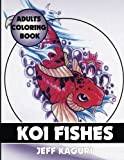 Adults Coloring Book: Koi Fishes (Best Coloring Books) (Volume 13)