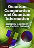 Quantum Computation and Quantum Information: 10th Anniversary Edition by Michael A. Nielsen and Isaac L. Chuang Picture