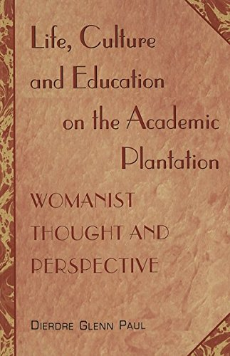 [B.e.s.t] Life, Culture and Education on the Academic Plantation: Womanist Thought and Perspective EPUB