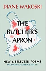 The Butcher's Apron: New & Selected Poems Including Greed: Part 14