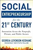 img - for Social Entrepreneurship for the 21st Century: Innovation Across the Nonprofit, Private, and Public Sectors by Levenson Keohane, Georgia 1st (first) Edition [Hardcover(2012/12/18)] book / textbook / text book