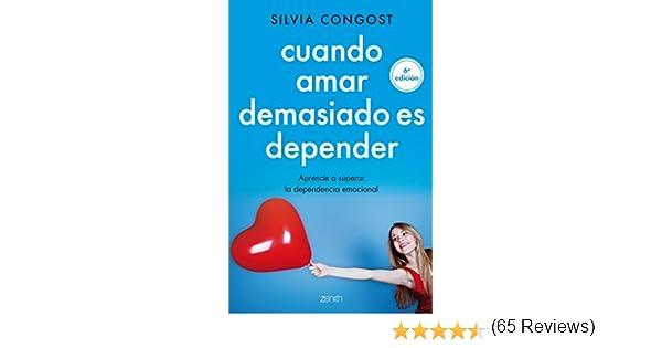 Cuando amar demasiado es depender: Aprende a superar la ...