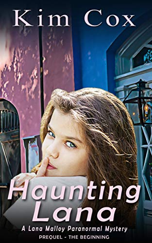 Haunting Lana: The Beginning - A Prequel (Lana Malloy Paranormal Romantic Cozy Mystery Book -