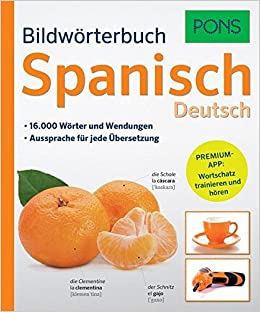 PONS Bildwörterbuch Spanisch: 16.000 Wörter und Wendungen. Premium-App: Wortschatz trainieren und hören: Amazon.es: Pons: Libros