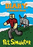 #8: Diary of a Roblox Noob: Pet Simulator (Unofficial New Roblox Noob Diaries)