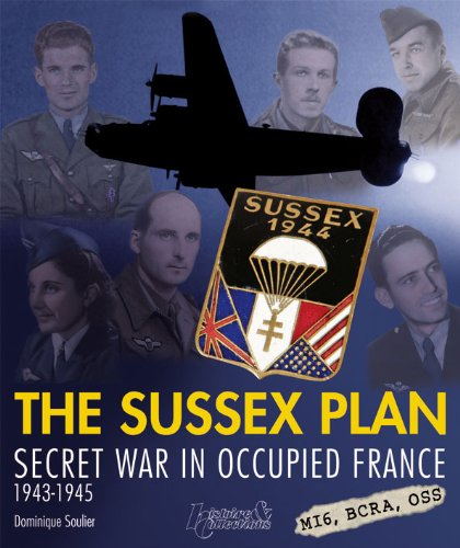 The Sussex Plan: Secret War in Occupied France 1943-1945 (Resistance (Histoire & Collections)) pdf