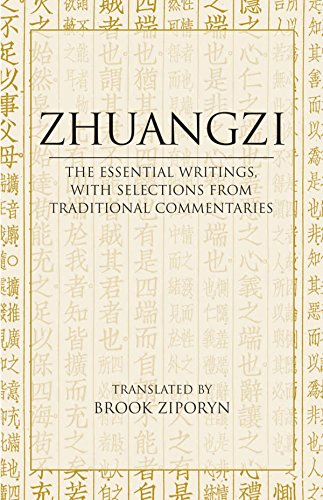 Zhuangzi: The Essential Writings: With Selections from Traditional Commentaries (Hackett Classics)