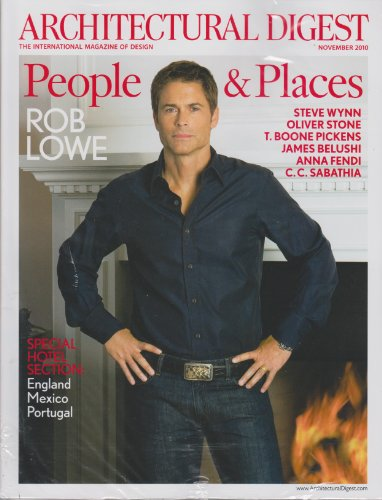 Architectural Digest November 2010 People   Places   Rob Lowe   Steve Wynn  Oliver Stone  T Boone Pickens  James Belushi  Anna Fendi  C C Sabathia