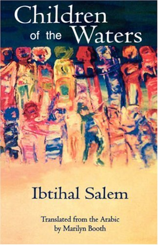 Children of the Waters (Modern Middle Eastern Literature in Translation Series)