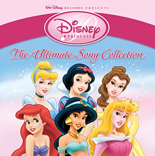 (Disney Princess: The Ultimate Song Collection)