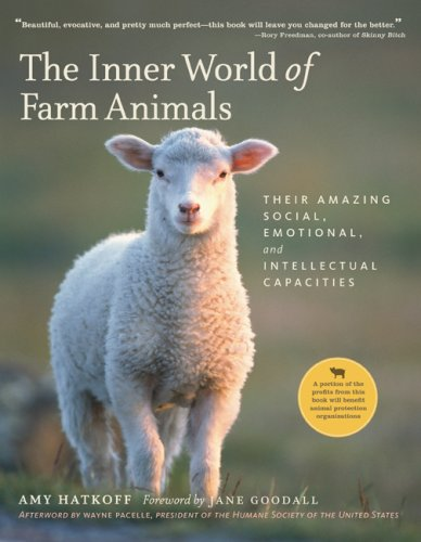 - The Inner World of Farm Animals: Their Amazing Social, Emotional, and Intellectual Capacities