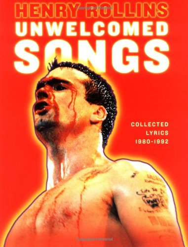 Song 1980 Lyrics (Unwelcomed Songs: Collected Lyrics 1980-1992 (Henry Rollins))