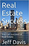 Real Estate Success: You can succeed at Real Estate (God Work & Career Book 1)