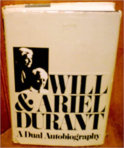Will and Ariel Durant: A Dual Autobiography