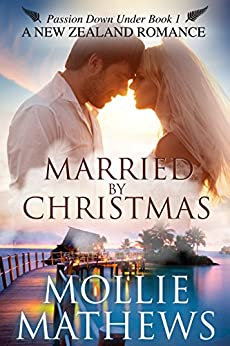 Married by Christmas: (Clean & Wholesome Contemporary Romance) (Passion Down Under Book 1) by [Mathews, Mollie]