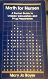 Math for Nurses : A Pocket Guide to Dosage Calculation and Drug Preparation, Boyer, Mary Jo, 0397546122