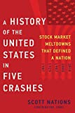 img - for A History of the United States in Five Crashes: Stock Market Meltdowns That Defined a Nation book / textbook / text book