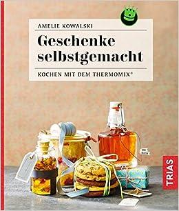 Geschenke selbstgemacht: Kochen mit dem Thermomix®: Amazon ...