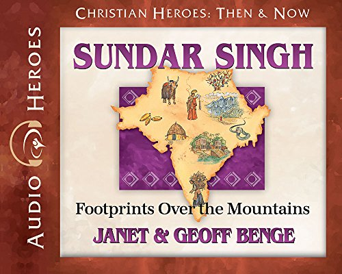 Sundar Singh Audiobook: Footprints Over the Mountains (Christian Heroes: Then & Now) by YWAM Publishing