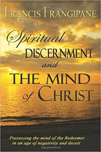 Spiritual Discernment and the Mind of Christ: Francis