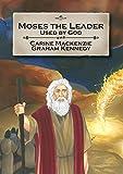 Moses the Leader, Carine Mackenzie, 1845503325